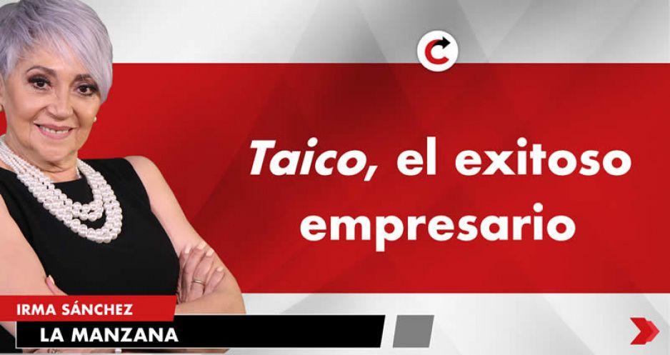 Taico, el exitoso empresario