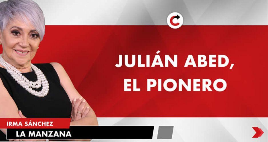 JULIÁN ABED, EL PIONERO