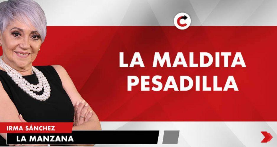LA MALDITA PESADILLA
