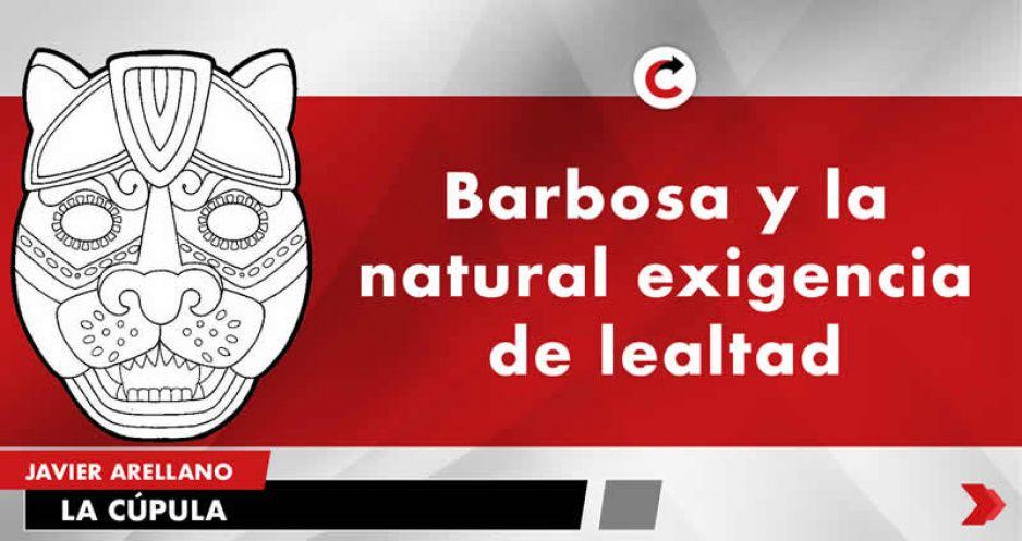 Barbosa y la natural exigencia de lealtad