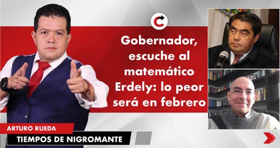 Gobernador, escuche al matemático Erdely: lo peor será en febrero