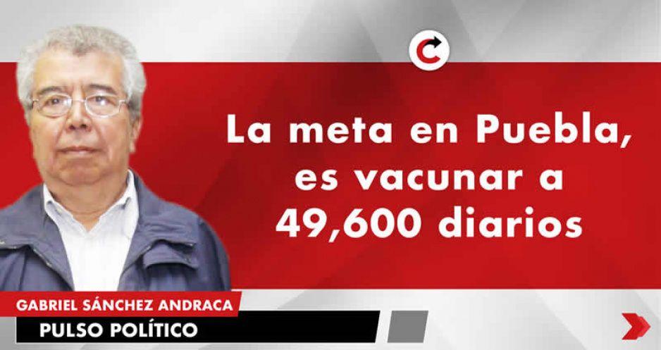 La meta en Puebla, es vacunar a 49,600 diarios