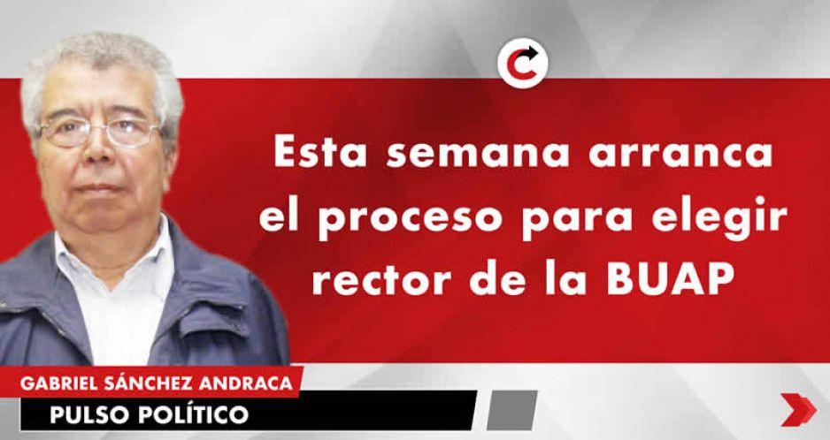 Esta semana arranca el proceso para elegir rector de la BUAP
