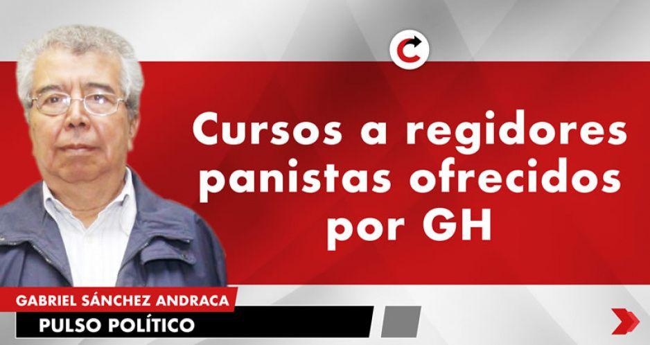 Cursos a regidores panistas ofrecidos por GH