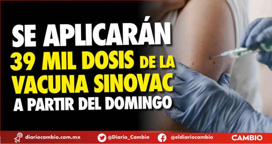 Van casi 40 mil vacunas chinas Sinovac a Tehuacán: tiene eficacia más baja que Pfizer (VIDEO)