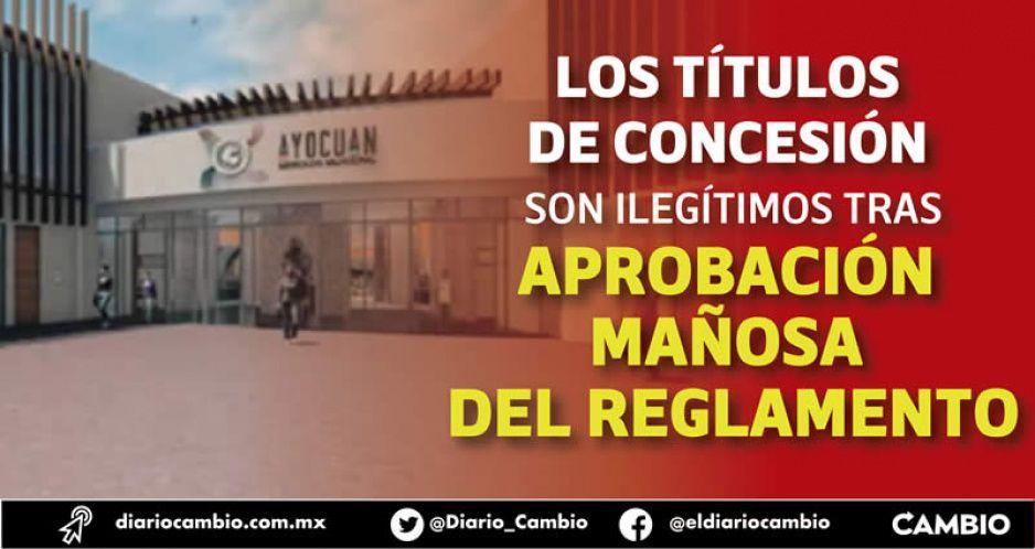 Marisol Cruz entregará locales del Mercado Ayocuan a prestanombres, regidores traidores y sus cercanos (FOTOS)