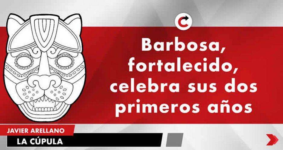Barbosa, fortalecido, celebra sus dos primeros años