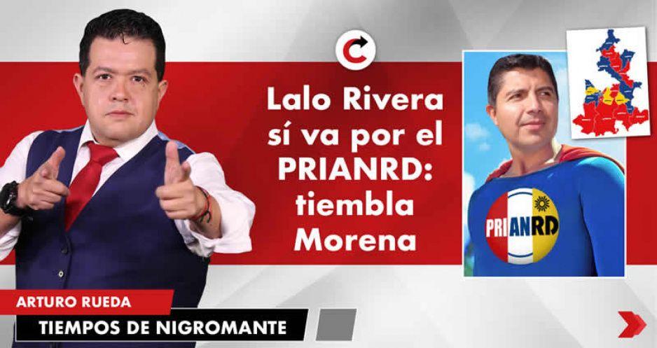 Lalo Rivera sí va por el PRIANRD: tiembla Morena