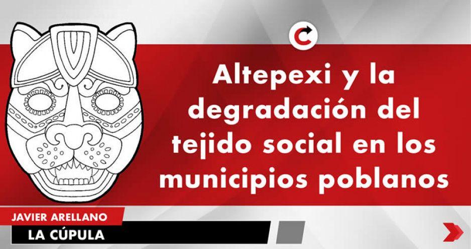 Altepexi y la degradación del tejido social en los municipios poblanos
