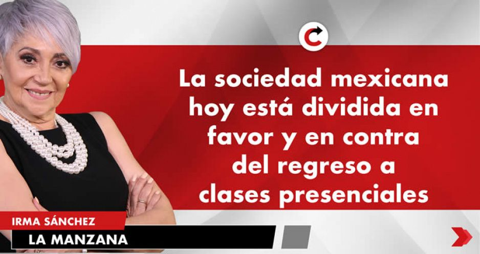 La sociedad mexicana hoy está dividida en favor y en contra del regreso a clases presenciales.