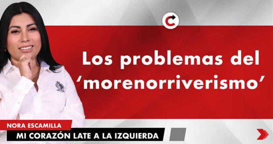 Los problemas del 'morenorriverismo'
