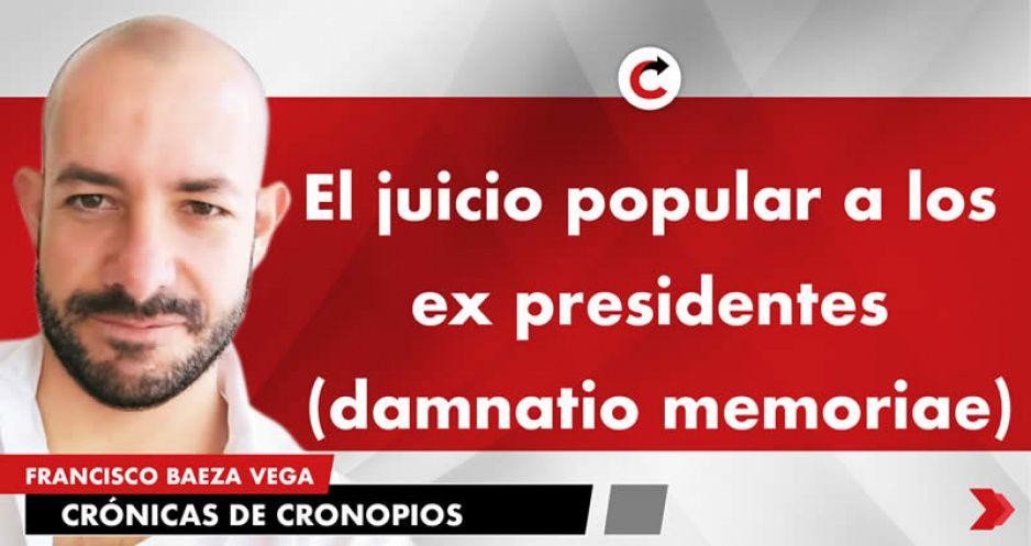 El juicio popular a los ex presidentes (damnatio memoriae)