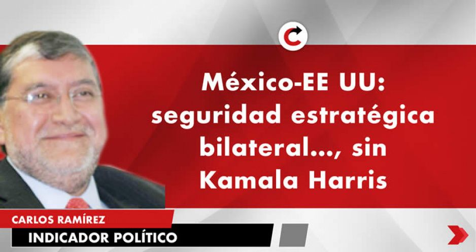 México-EE UU: seguridad estratégica bilateral…, sin Kamala Harris
