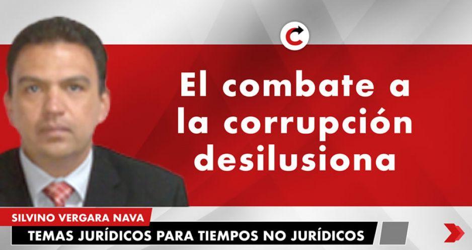 El combate a la corrupción desilusiona