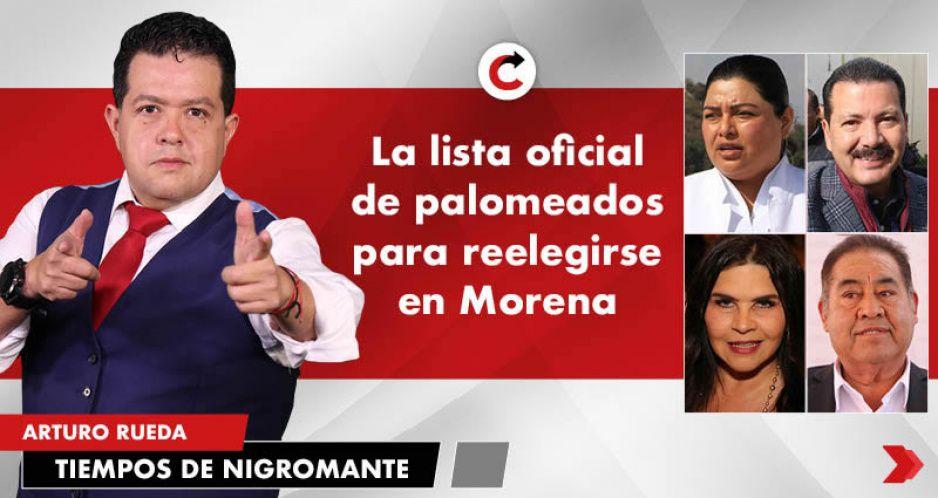 La lista oficial de palomeados para reelegirse en Morena