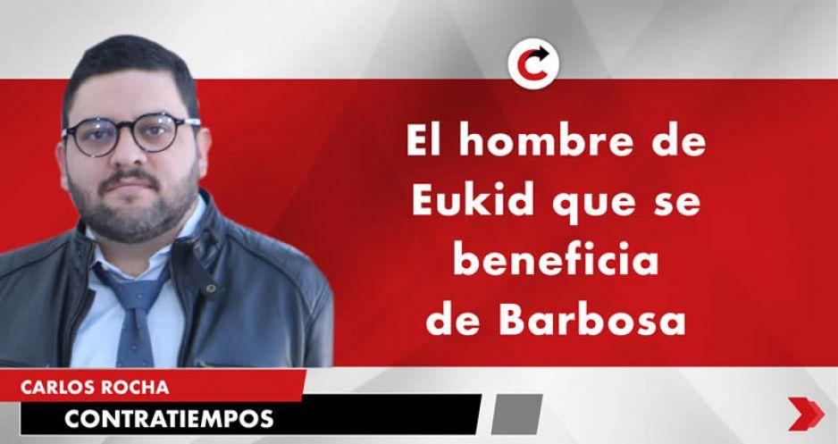 El hombre de Eukid que se beneficia de Barbosa