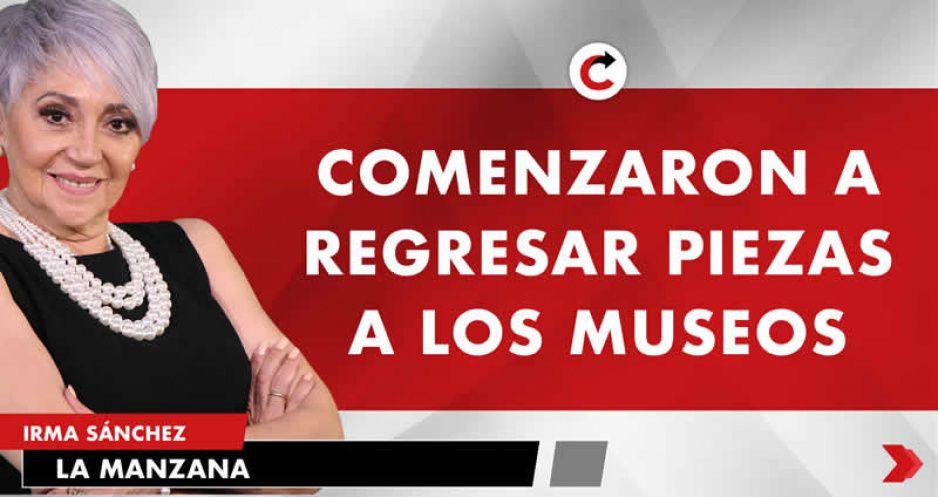 COMENZARON A REGRESAR PIEZAS A LOS MUSEOS