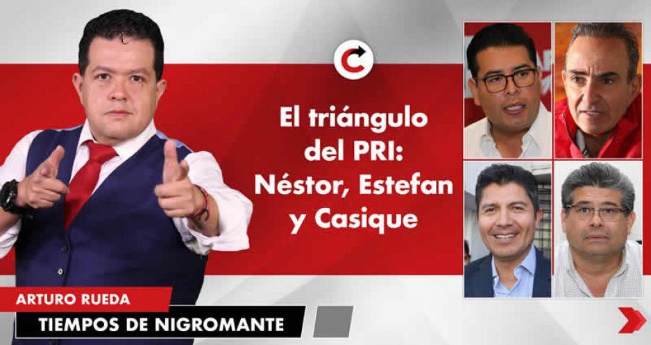 El triángulo del PRI: Néstor, Estefan y Casique