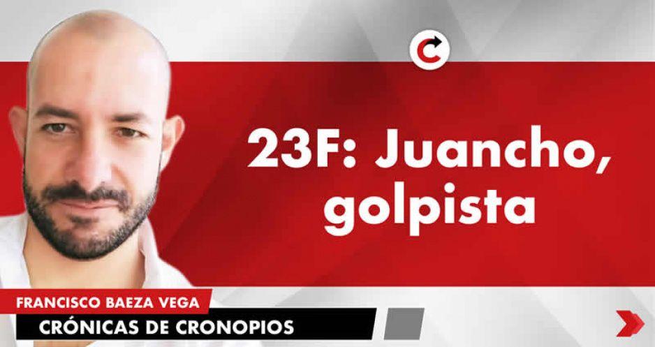 23F: Juancho, golpista