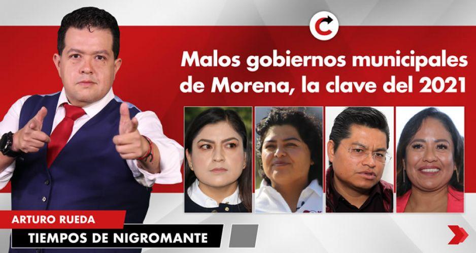 Malos gobiernos municipales de Morena, la clave del 2021