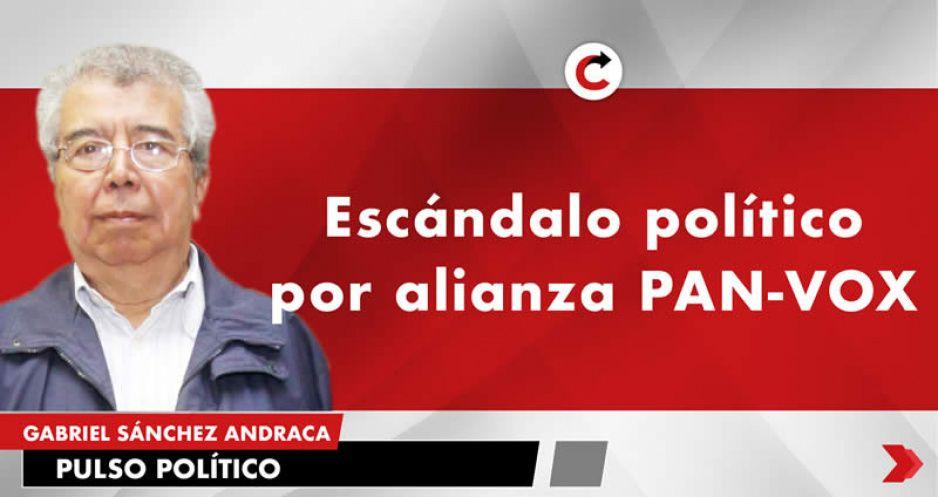 Escándalo político por alianza PAN-VOX