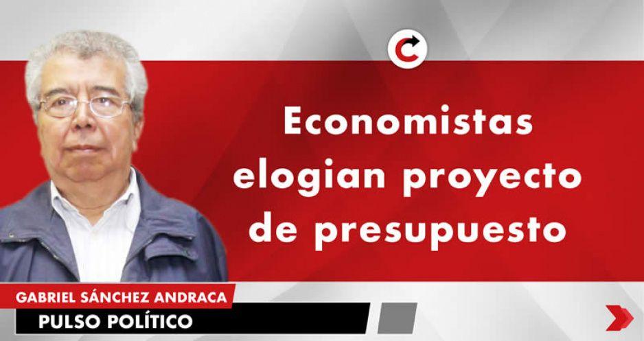 Economistas elogian proyecto de presupuesto