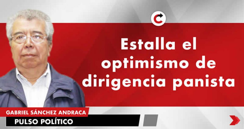 Estalla el optimismo de dirigencia panista