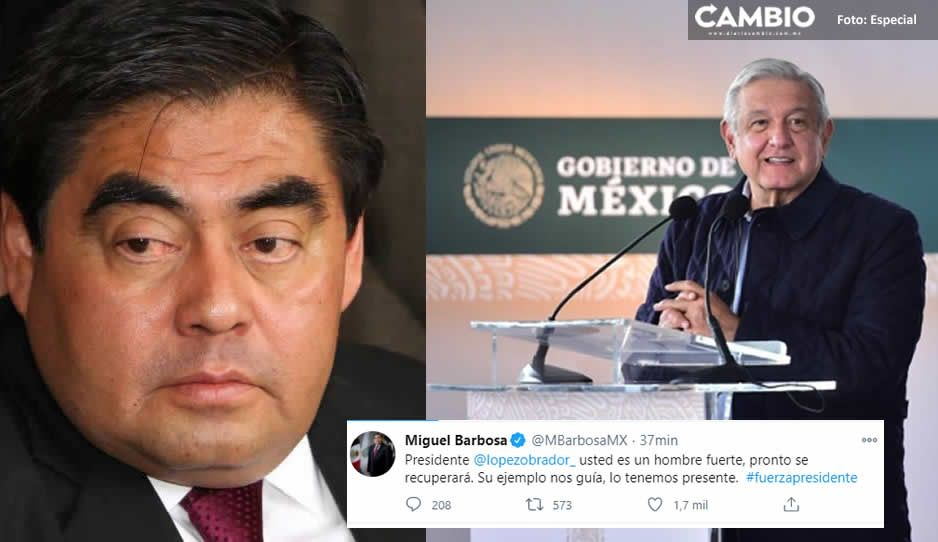 Barbosa desea pronta recuperación a AMLO y se une al hashtag #FuerzaPresidente