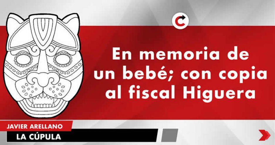 En memoria de un bebé; con copia al fiscal Higuera