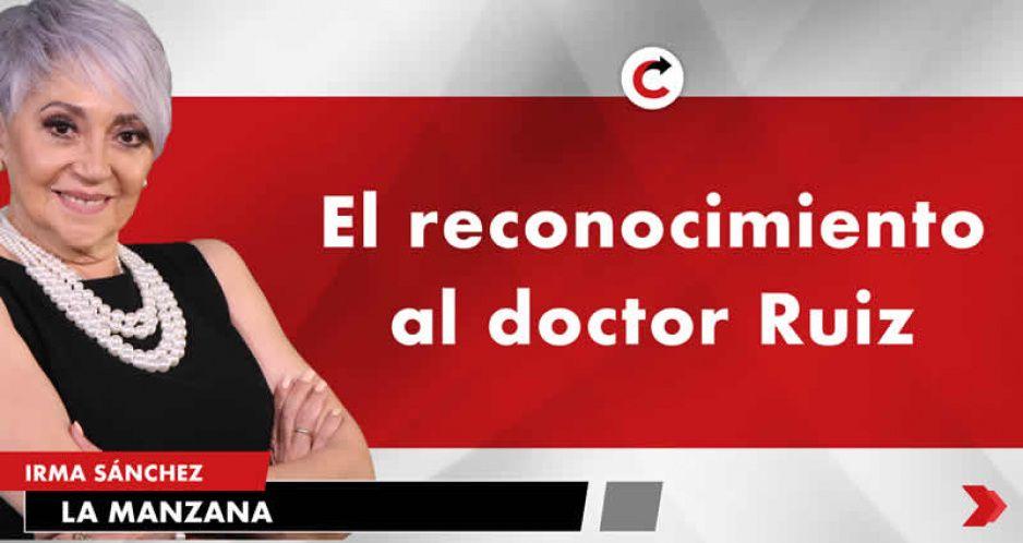 El reconocimiento al doctor Ruiz
