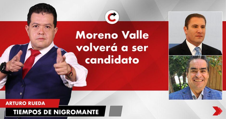 Moreno Valle volverá a ser candidato