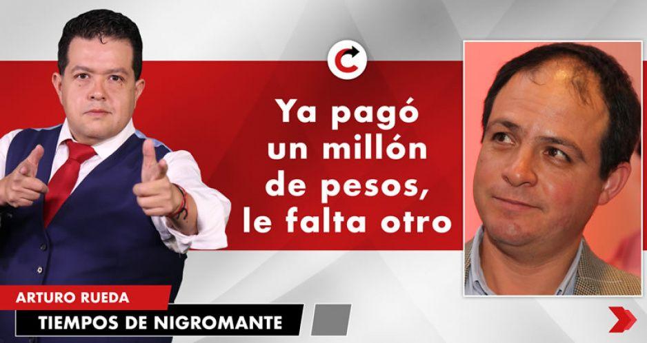 Ya pagó un millón de pesos, le falta otro
