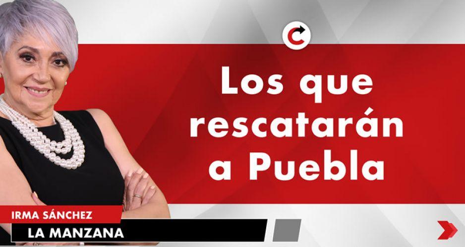Los que rescatarán a Puebla