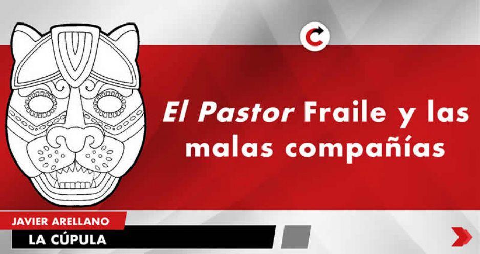 El Pastor Fraile y las malas compañías.