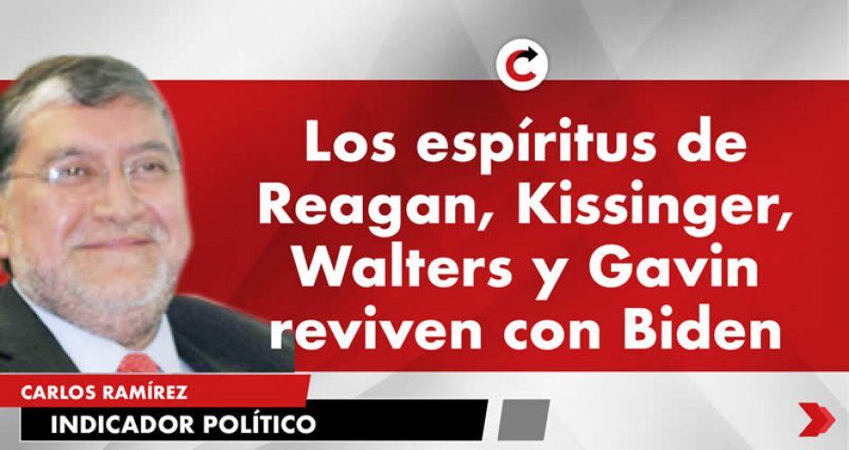 Los espíritus de Reagan, Kissinger, Walters y Gavin reviven con Biden