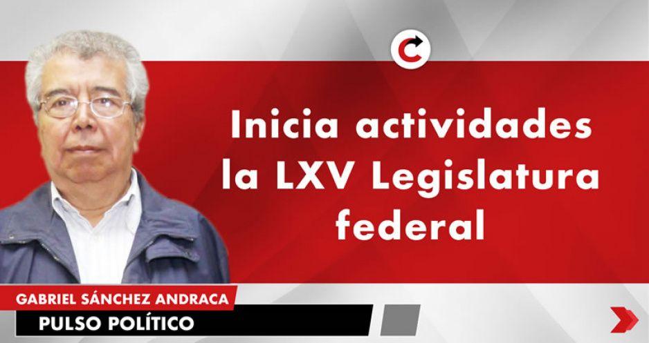 Inicia actividades la LXV Legislatura federal