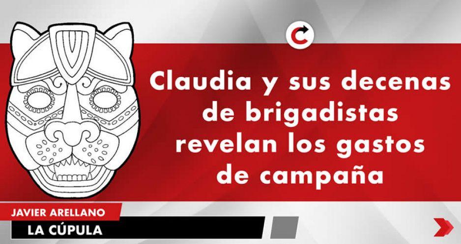 Claudia y sus decenas de brigadistas revelan los gastos de campaña