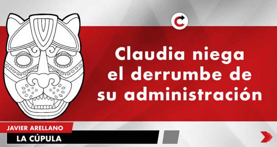 Claudia niega el derrumbe de su administración