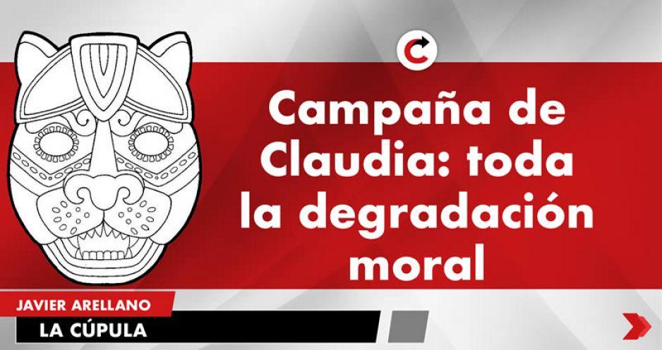 Campaña de Claudia: toda la degradación moral