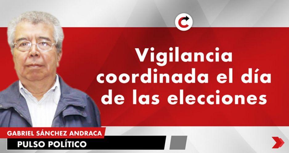 Vigilancia coordinada el día de las elecciones